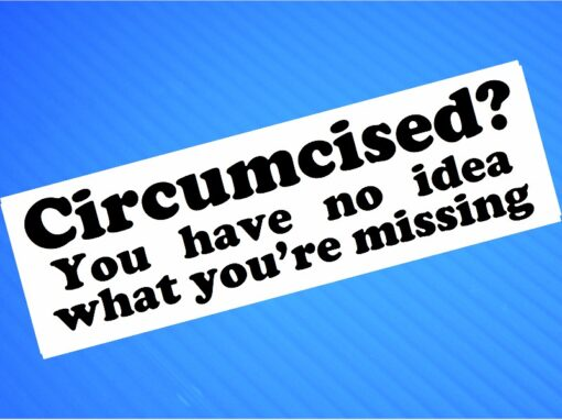 Sticker- Circumcised? You Have No Idea What You're Missing