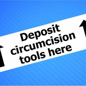 Sticker- Deposit Circumcision Tools Here